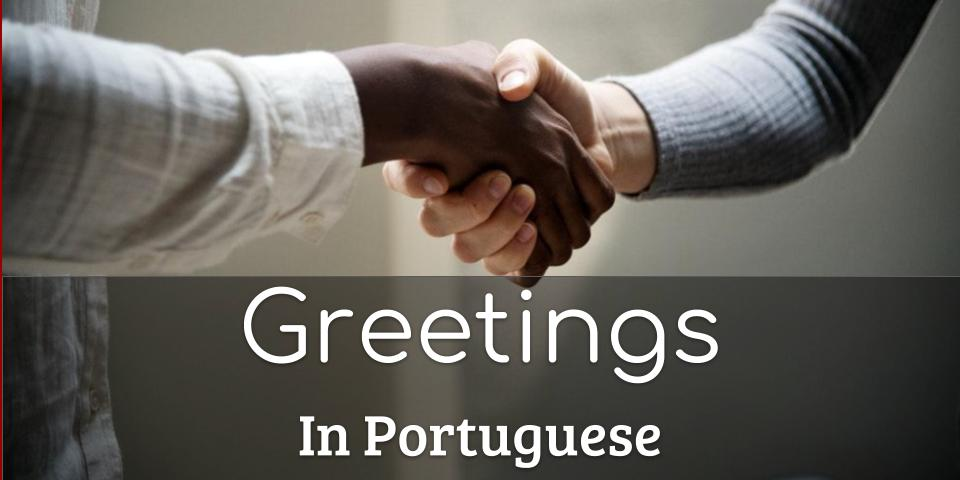 greetings in Portuguese